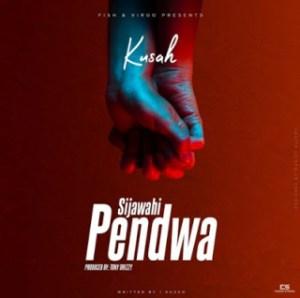 Kusah - Sijawahi Pendwa